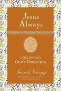 Following God's Direction (Jesus Always Bible Studies Series) Paperback