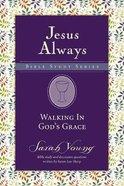 Walking in God's Grace (Jesus Always Bible Studies Series) Paperback