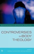 Controversies in Body Theology Paperback