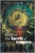 Beyond the Spirit of Empire Paperback
