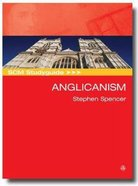 Scm Study Guide: Anglicanism (Scm Studyguide Series) Paperback