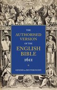 KJV Authorised Version of the English Bible 1611 #01: Genesis to Deuteronomy Paperback