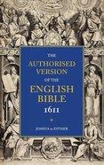 KJV Authorised Version of the English Bible 1611 #02: Joshua to Esther Paperback