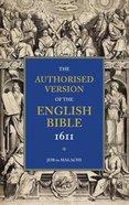 KJV Authorised Version of the English Bible 1611 #03: Job to Malachi Paperback