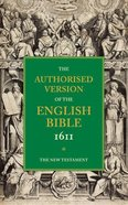 KJV Authorised Version of the English Bible 1611 #05: The New Testament