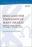 Jesus and the Thoughts of Many Hearts (Library Of New Testament Studies Series) Hardback