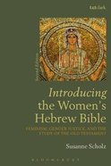 Introducing the Women's Hebrew Bible: Feminism, Gender Justice, and the Study of the Old Testament Paperback