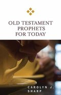 Old Testament Prophets For Today (For Today Series) Paperback