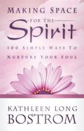 Making Space For the Spirit Paperback