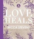 Love Heals Hardback