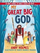 My Great Big God: 20 Bible Stories to Build a Great Big Faith Board Book