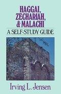 Haggai, Zechariah & Malachi (Jensen Bible Self Study Guide Series) Paperback