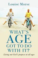 What's Age Got to Do With It?: Preparing For a Great Old Age