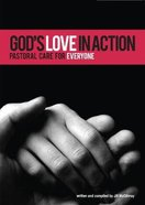 Gods Love in Action: Pastoral Care For Everyone (2016)