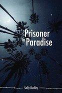 Prisoner in Paradise Paperback