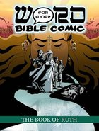 The Book of Ruth (Word For Word Bible Comic Series) Paperback