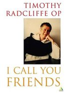 I Call You Friends: A Biography of the Master General of the Dominican Order Paperback