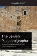 The Jewish Pseudepigrapha: An Introduction to the Literature of the Second Temple Period