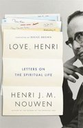 Love, Henri: Letters on the Spiritual Life Paperback