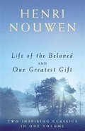 Life of the Beloved and Our Greatest Gift (2 Vols In 1) Paperback