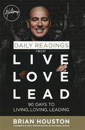 Daily Readings From Live Love Lead:90 Days to Living, Loving, Leading