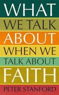 What We Talk About When We Talk About Faith Hardback