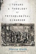 Toward a Theology of Psychological Disorder eBook