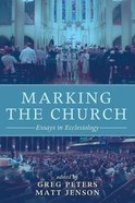 Marking the Church: Essays in Ecclesiology Paperback
