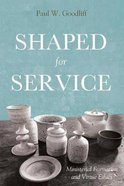 Shaped For Service Paperback