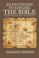 An Invitation to Explore the Bible: Hidden Gems and Treasures Paperback