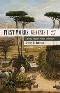 First Words: Genesis 1-2:7 Paperback