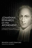 Jonathan Edwards on the Atonement Paperback