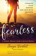 Fearless: Conquer Your Demons and Love With Abandon Paperback