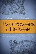 Two Powers in Heaven: Early Rabbinic Reports About Christianity and Gnosticism Paperback