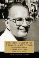 The Life Journey of a Joyful Man of God: The Autobiographical Memoirs of Adrian Van Kaam Paperback