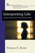 Interpreting Life (House Of Prisca And Aquila Series) Paperback