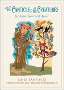 The Canticle of the Creatures For Saint Francis of Assisi Paperback