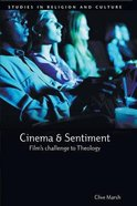 Cinema and Sentiment - Film's Challenge to Theology (Studies In Religion And Culture Series) Paperback