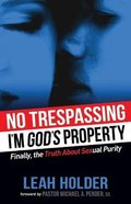 No Trespassing, I'm God's Property