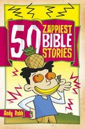 50 Zappiest Bible Stories Paperback