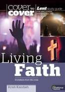 Living Faith (Cover To Cover Lent Studies Series)