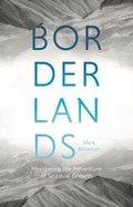 Borderlands: Navigating the Adventures of Spiritual Growth Paperback