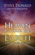 Heaven in Your Eye, Earth on Your Heart Paperback