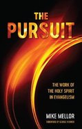 The Pursuit: The Work of the Holy Spirit in Evangelism Paperback