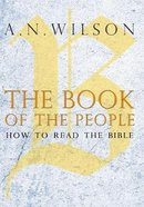 The Book of the People: How to Read the Bible Hardback