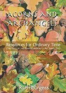 Acorns and Archangels Paperback