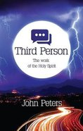 Third Person: The Work of the Holy Spirit Paperback