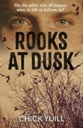 Rooks At Dusk: On the Other Side of Despair, What is Left to Believe In? Paperback