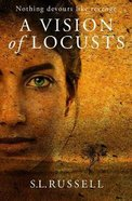 A Vision of Locusts Paperback