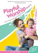 Playful Worship (Book 2) Paperback